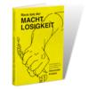 Buch Raus aus der Machtlosigkeit von Alexander Knebel Erfahrungen