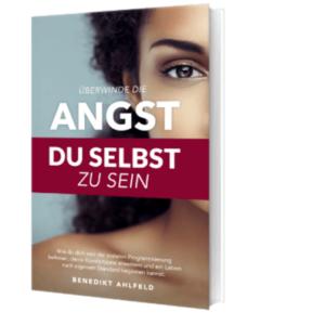 Die Angst du selbst zu sein von Benedikt Ahlfeld Erfahrungen