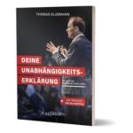 Deine Unabhängigkeitserklärung Buch von Thomas Klußmann Erfahrungen