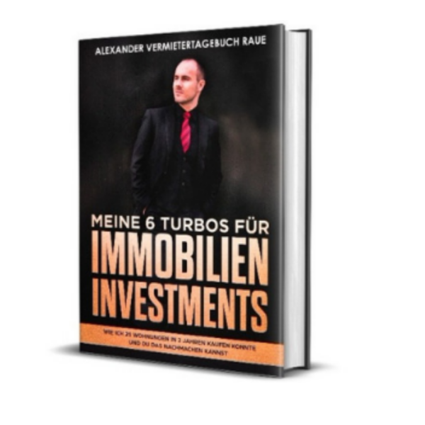 Meine 6 Turbos für Immobilien Investments Buch von Alexander Raue Erfahrungen