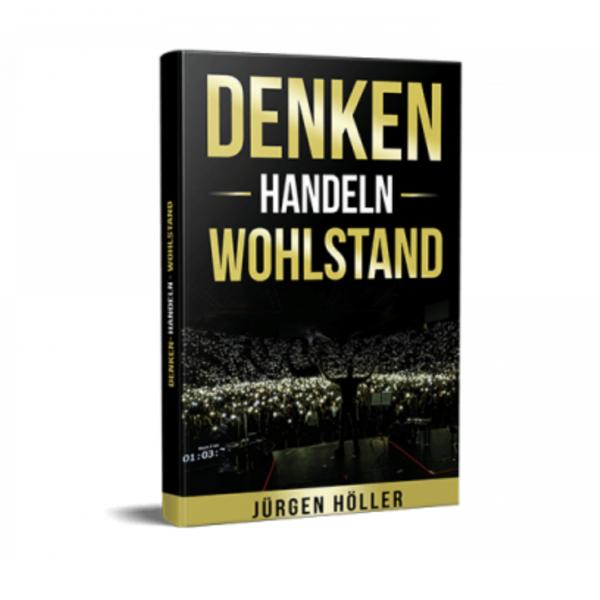 Denken Handeln Wohlstand Buch von Jürgen Höller Erfahrungen